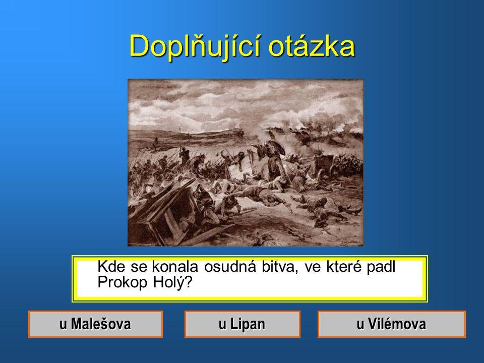 Doplňující otázka Kde se konala osudná bitva, ve které padl Prokop Holý.