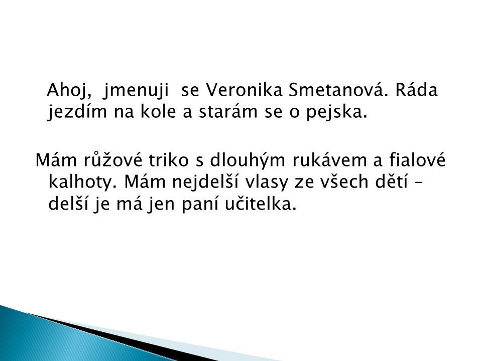 Ahoj, jmenuji se Veronika Smetanová
