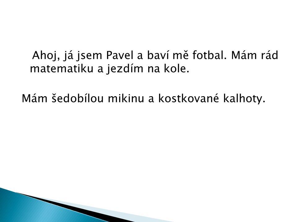 Ahoj, já jsem Pavel a baví mě fotbal