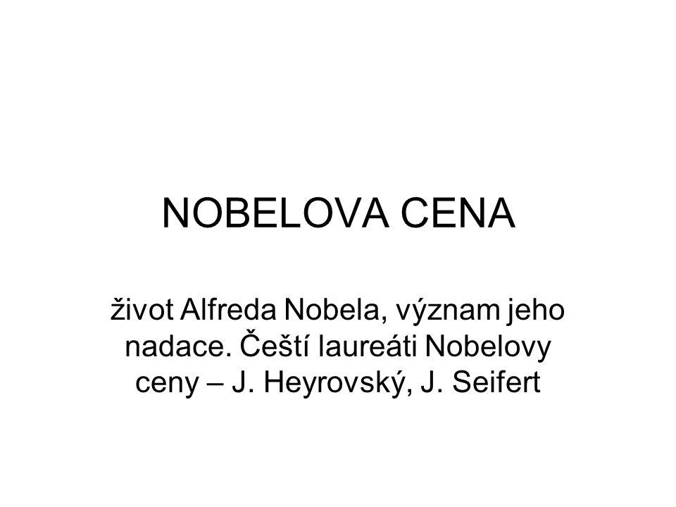 NOBELOVA CENA život Alfreda Nobela, význam jeho nadace.