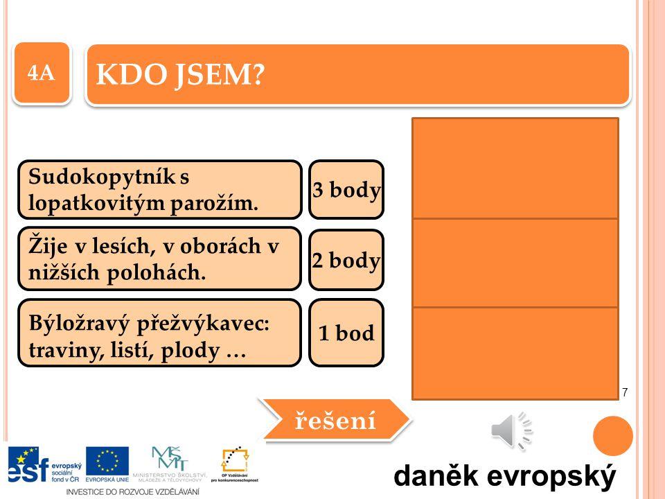 KDO JSEM daněk evropský řešení 4A Sudokopytník s 3 body