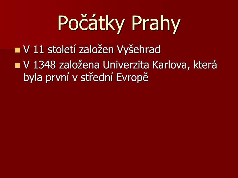 Počátky Prahy V 11 století založen Vyšehrad