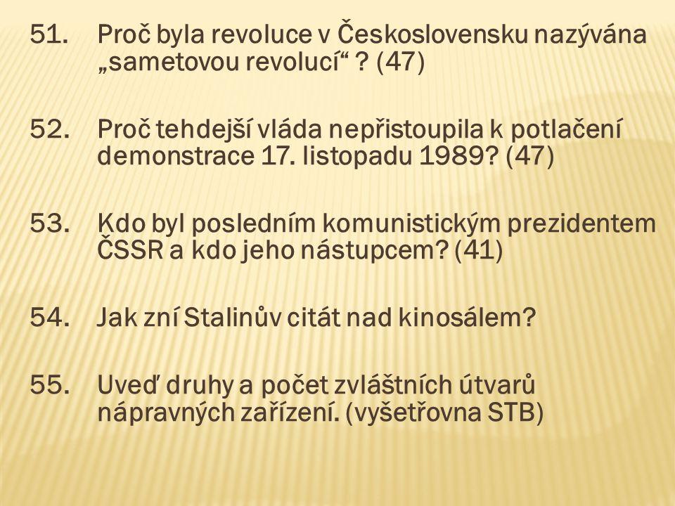 """51. Proč byla revoluce v Československu nazývána. """"sametovou revolucí"""