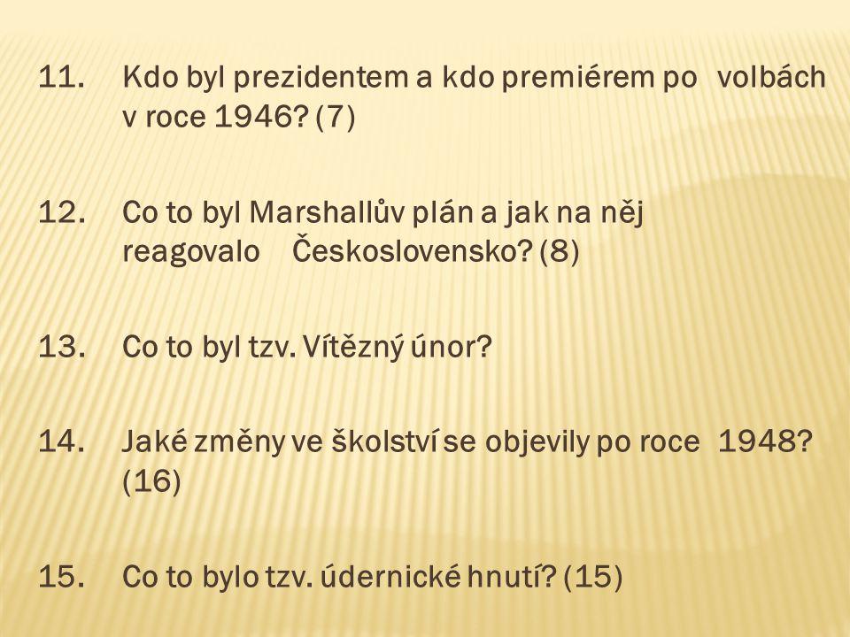 11. Kdo byl prezidentem a kdo premiérem po volbách v roce 1946 (7)