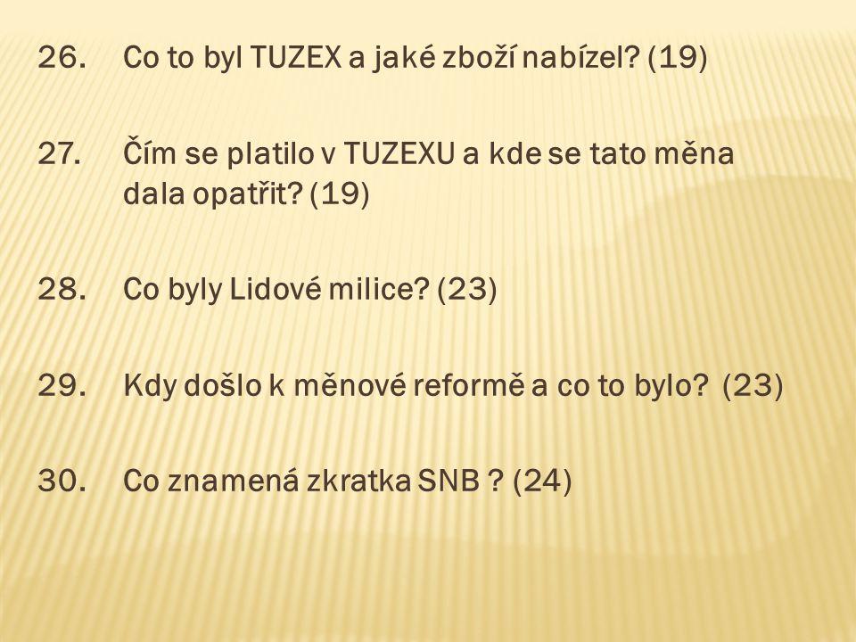26. Co to byl TUZEX a jaké zboží nabízel (19)