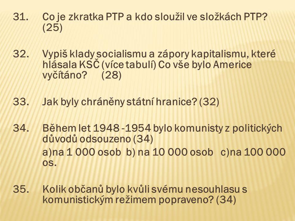 31. Co je zkratka PTP a kdo sloužil ve složkách PTP. (25) 32