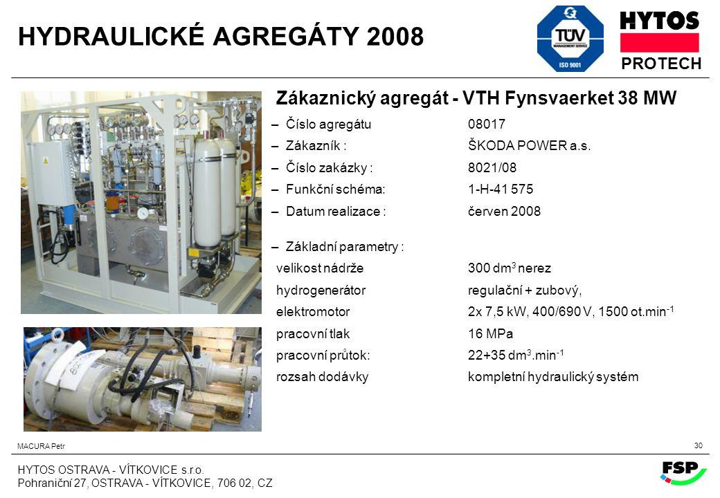 HYDRAULICKÉ AGREGÁTY 2008 Zákaznický agregát - VTH Fynsvaerket 38 MW