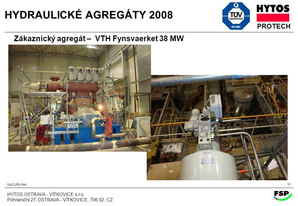HYDRAULICKÉ AGREGÁTY 2008 Zákaznický agregát – VTH Fynsvaerket 38 MW