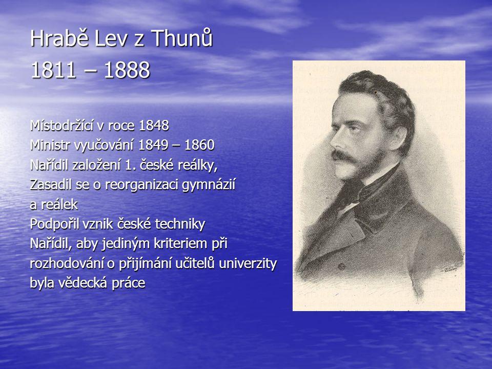 Hrabě Lev z Thunů 1811 – 1888 Místodržící v roce 1848