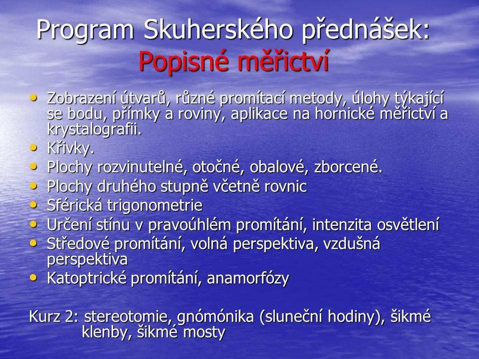 Program Skuherského přednášek: Popisné měřictví