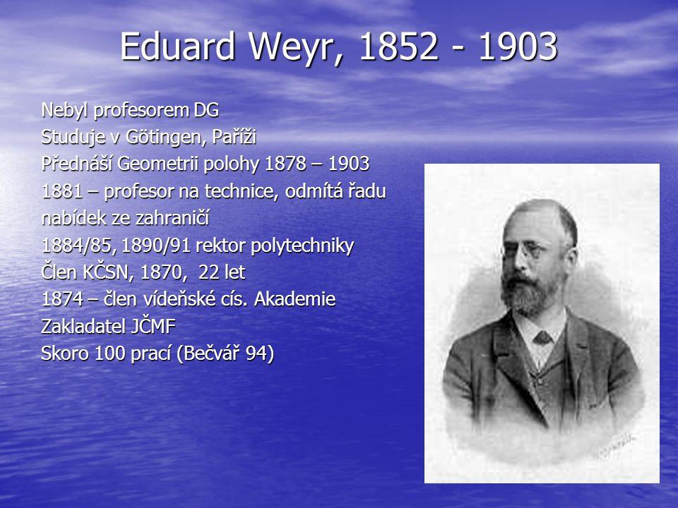 Eduard Weyr, 1852 - 1903 Nebyl profesorem DG