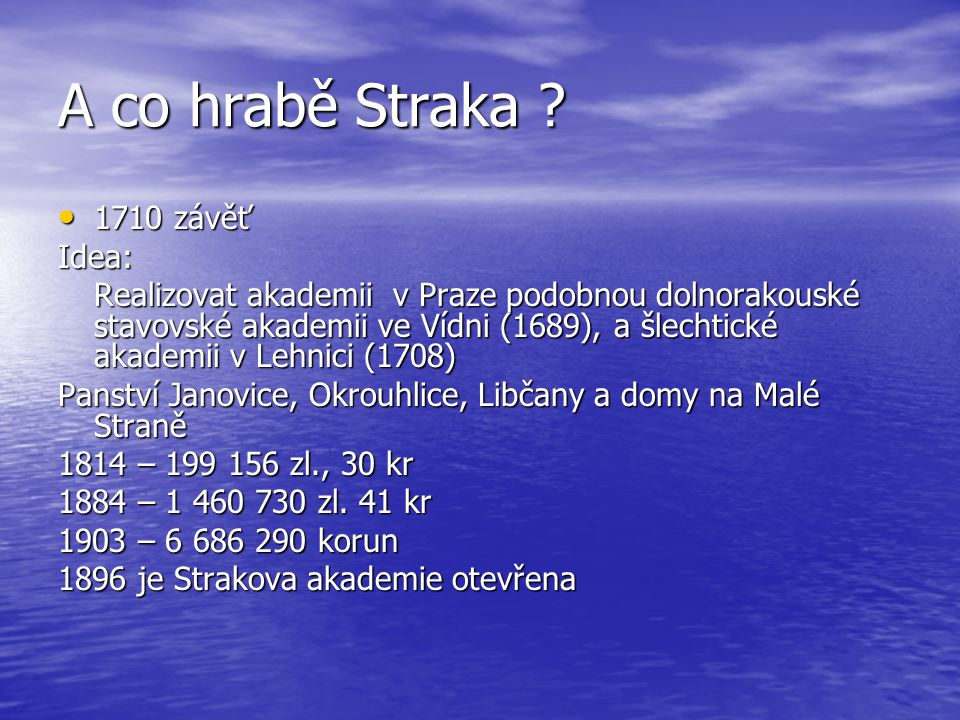 A co hrabě Straka 1710 závěť Idea: