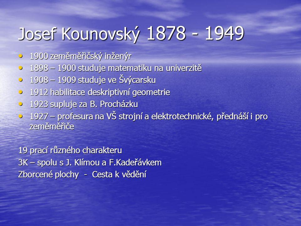 Josef Kounovský 1878 - 1949 1900 zeměměřičský inženýr