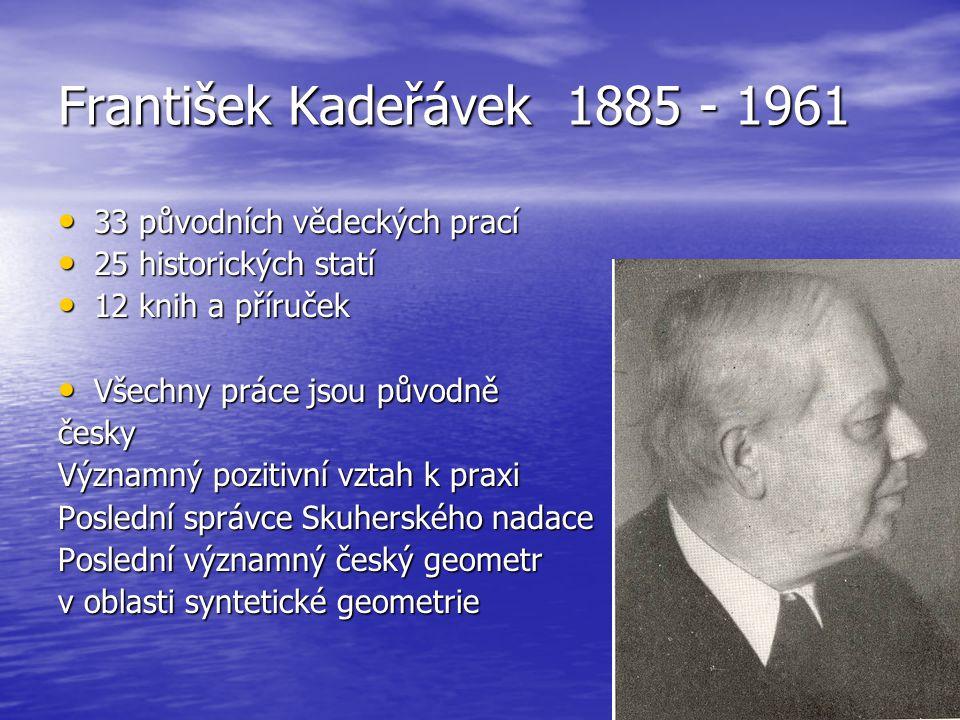 František Kadeřávek 1885 - 1961 33 původních vědeckých prací