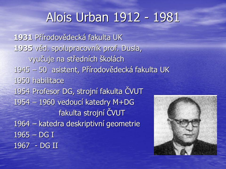 Alois Urban 1912 - 1981 1931 Přírodovědecká fakulta UK