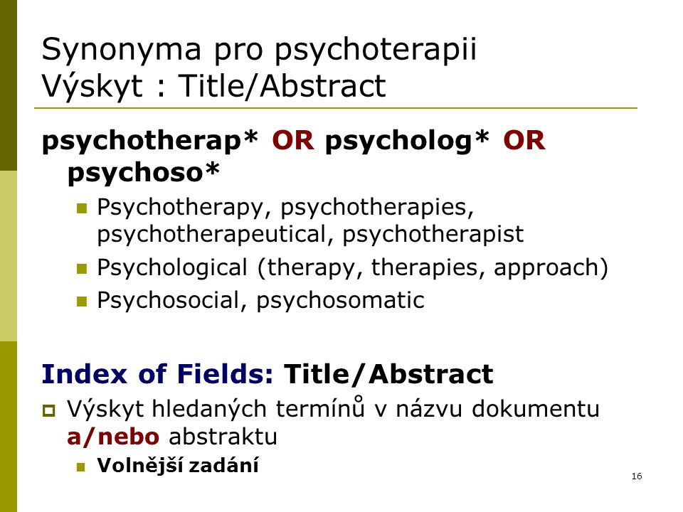 Synonyma pro psychoterapii Výskyt : Title/Abstract