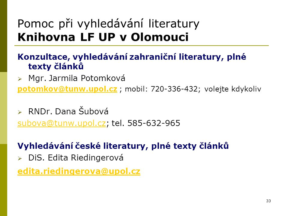 Pomoc při vyhledávání literatury Knihovna LF UP v Olomouci