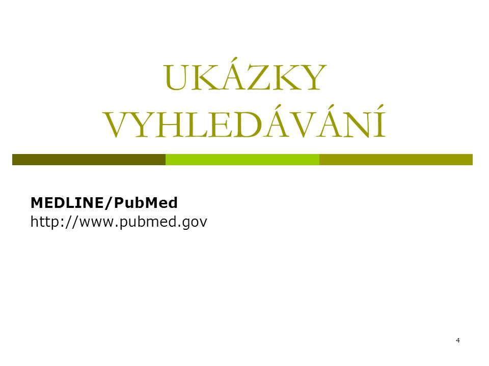 MEDLINE/PubMed http://www.pubmed.gov
