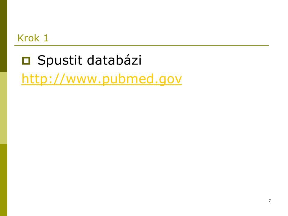 Krok 1 Spustit databázi http://www.pubmed.gov