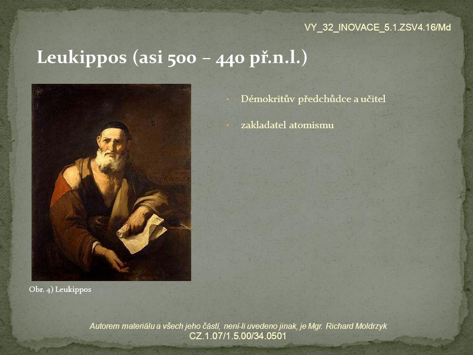 Leukippos (asi 500 – 440 př.n.l.) Démokritův předchůdce a učitel