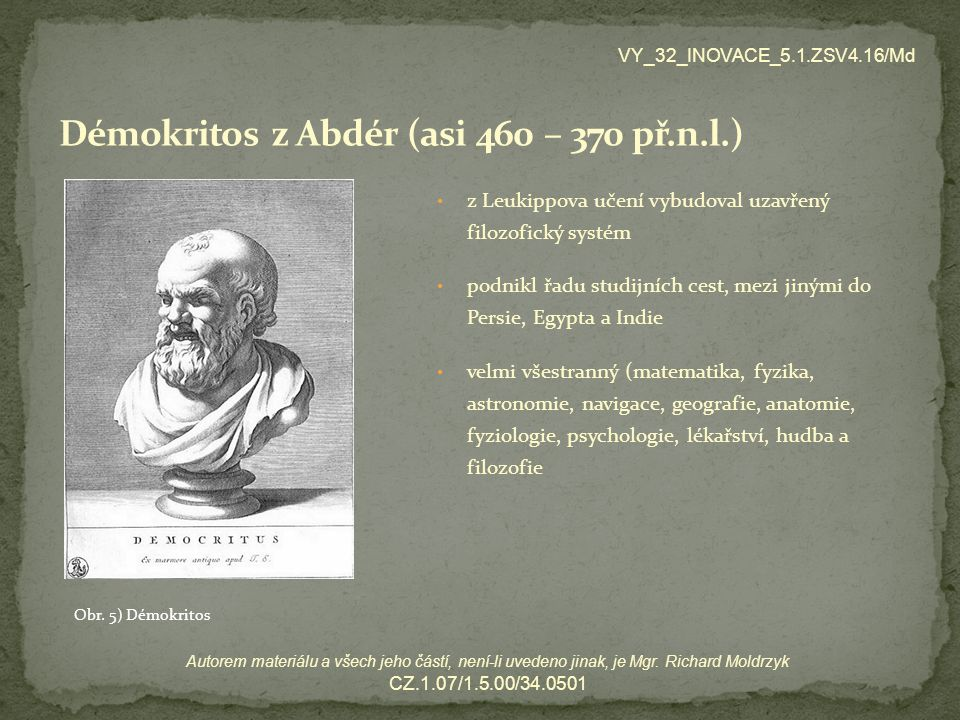 Démokritos z Abdér (asi 460 – 370 př.n.l.)