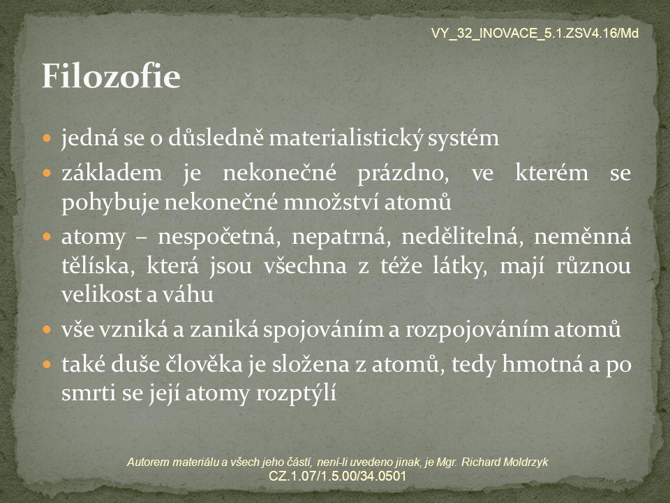Filozofie jedná se o důsledně materialistický systém