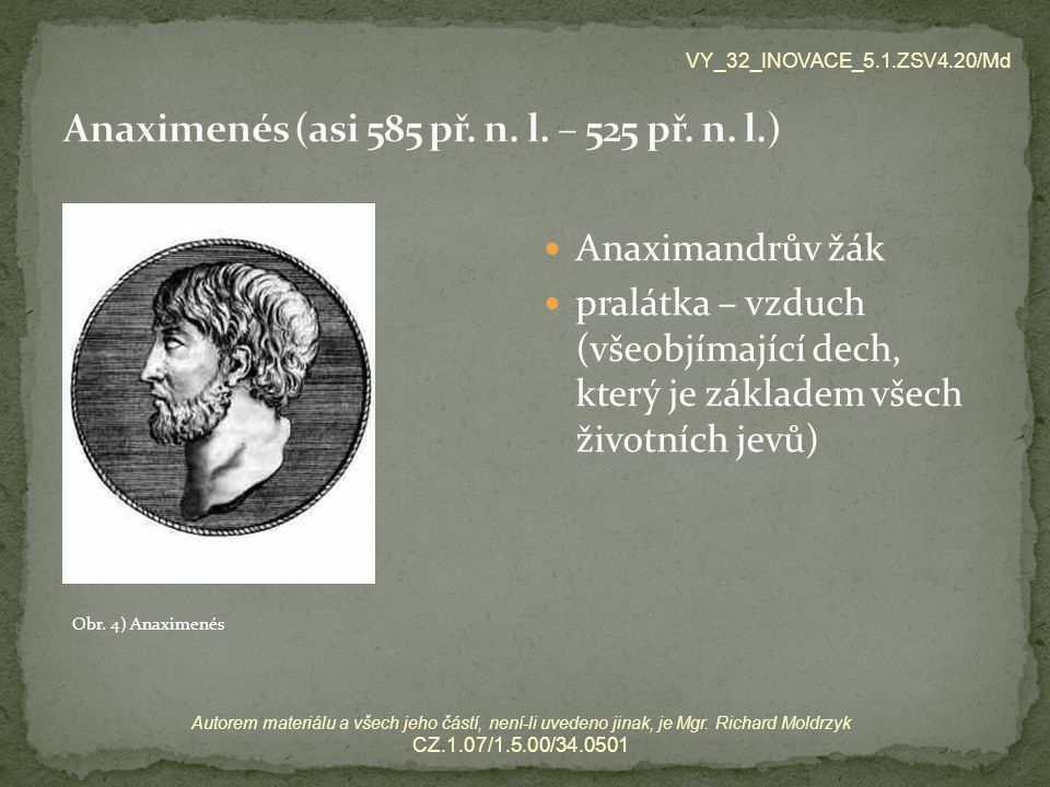 Anaximenés (asi 585 př. n. l. – 525 př. n. l.)