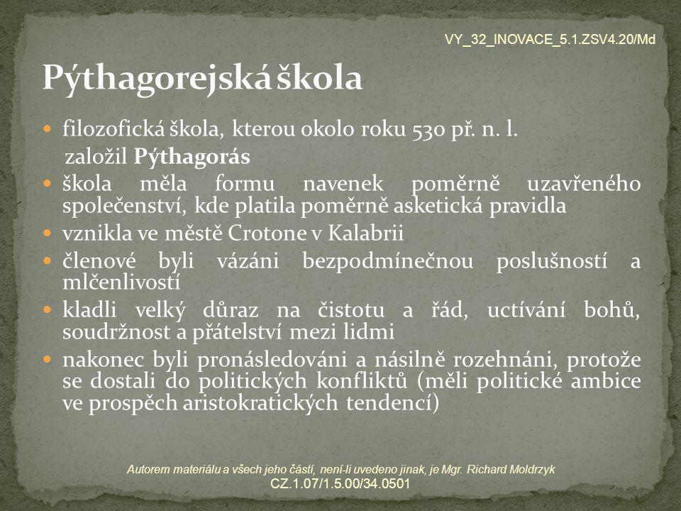 Pýthagorejská škola filozofická škola, kterou okolo roku 530 př. n. l.