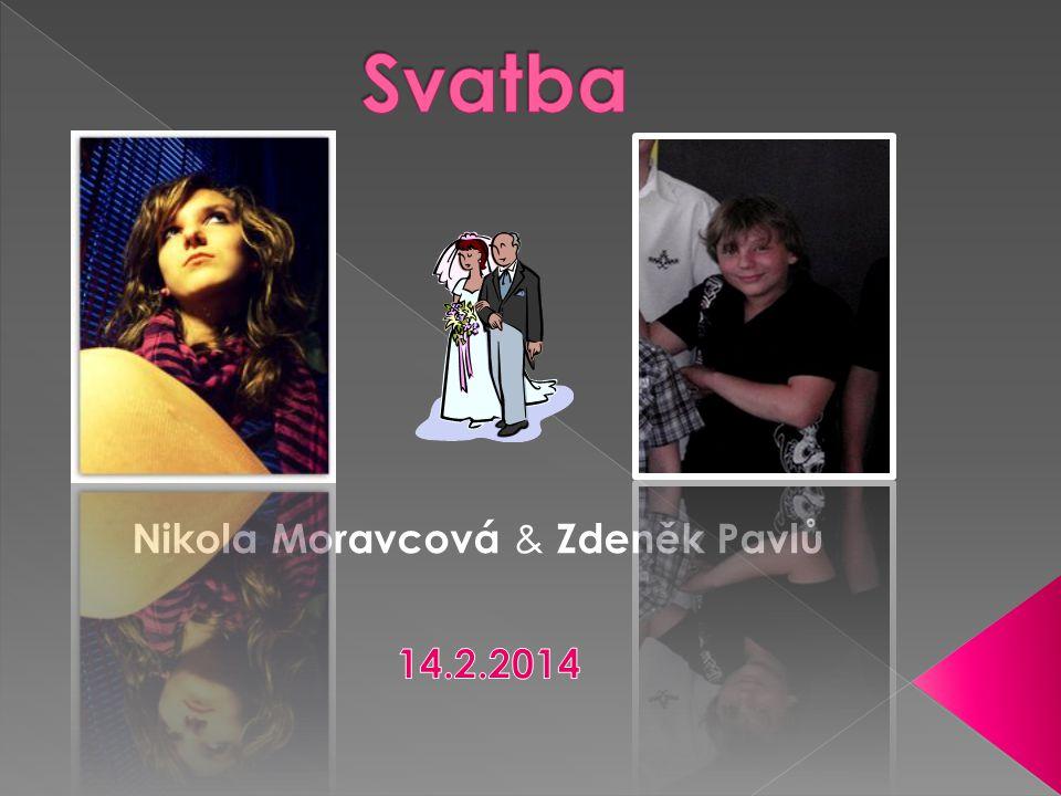 Svatba Nikola Moravcová & Zdeněk Pavlů 14.2.2014