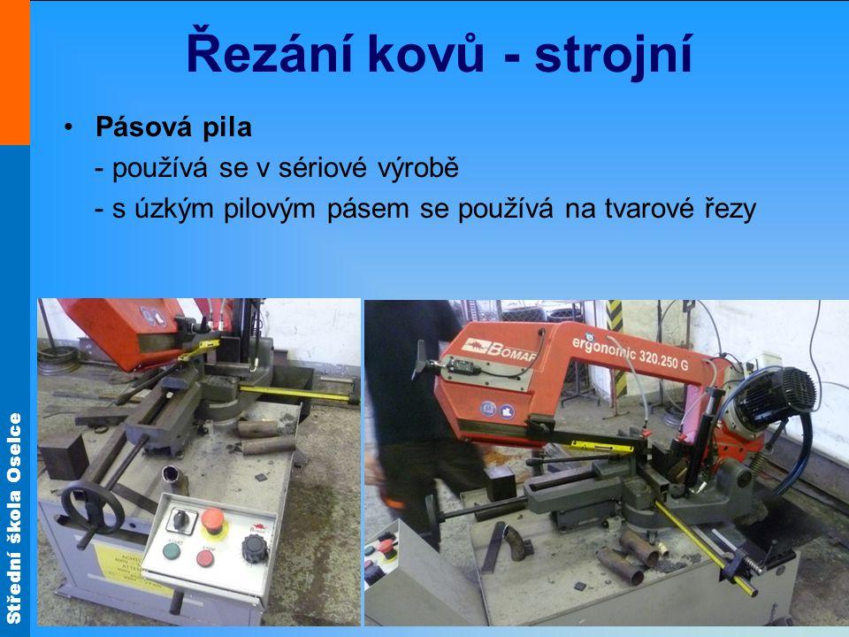 Řezání kovů - strojní Pásová pila - používá se v sériové výrobě