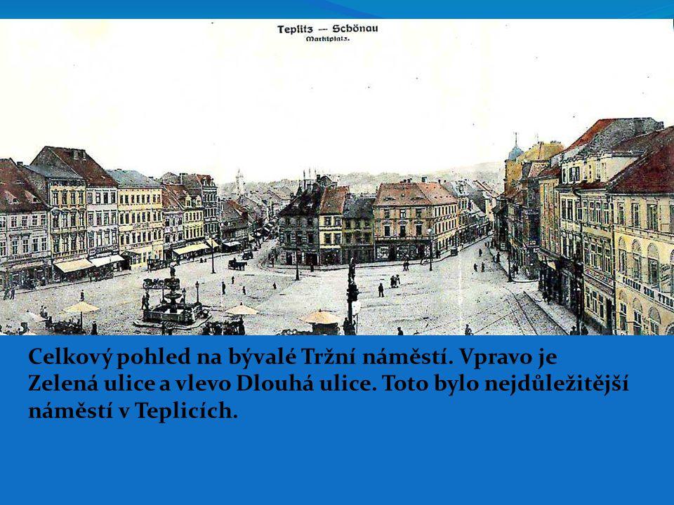 Celkový pohled na bývalé Tržní náměstí. Vpravo je