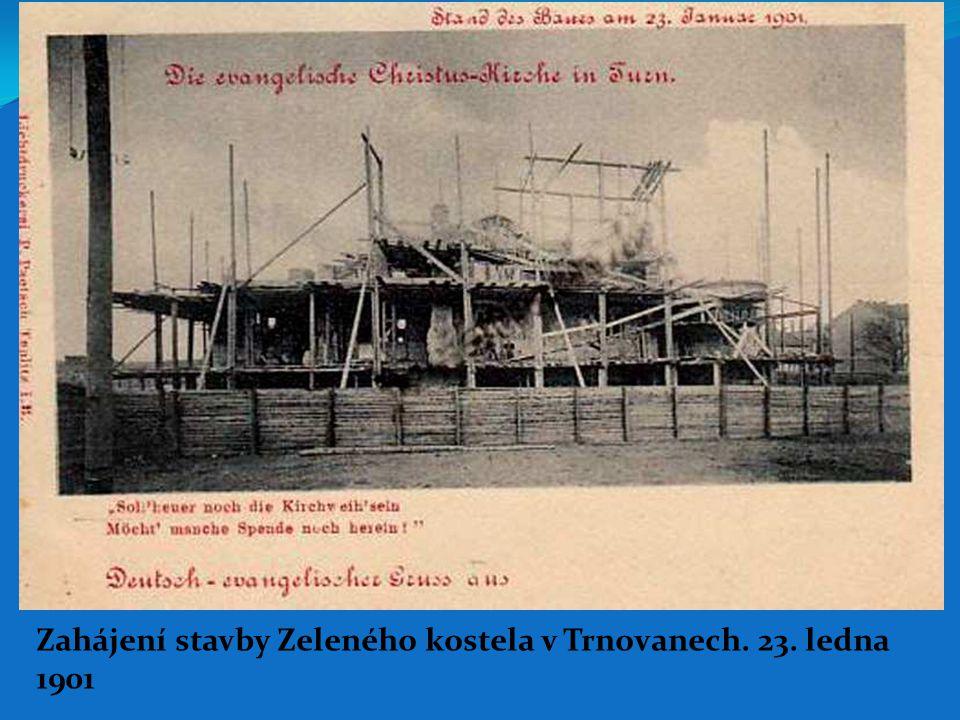 Zahájení stavby Zeleného kostela v Trnovanech. 23. ledna