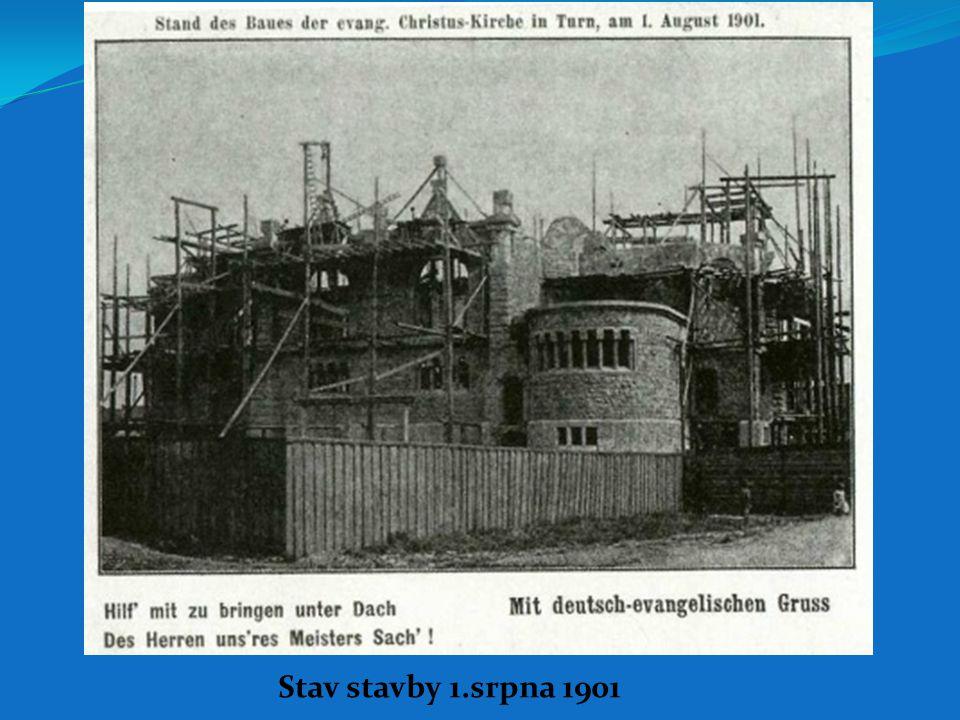 Stav stavby 1.srpna 1901