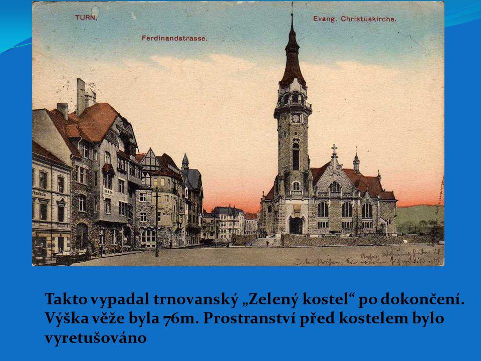 """Takto vypadal trnovanský """"Zelený kostel po dokončení."""