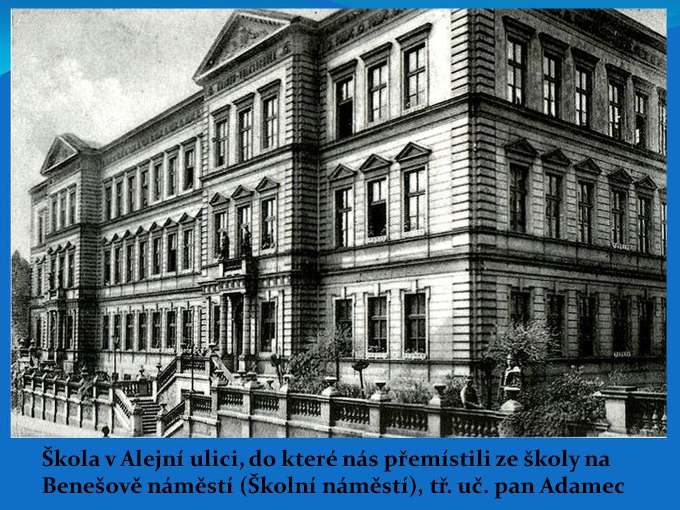 Škola v Alejní ulici, do které nás přemístili ze školy na