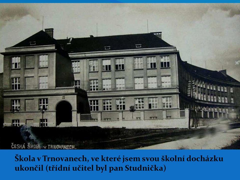 Škola v Trnovanech, ve které jsem svou školní docházku