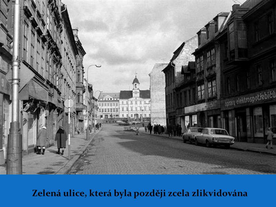 Zelená ulice, která byla později zcela zlikvidována