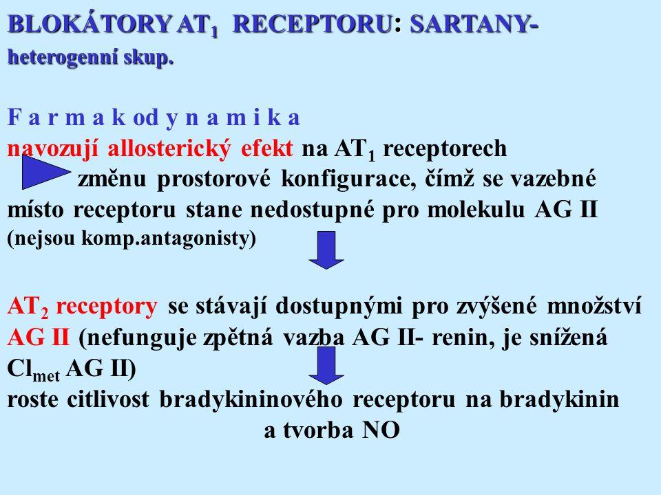 BLOKÁTORY AT1 RECEPTORU: SARTANY- heterogenní skup.