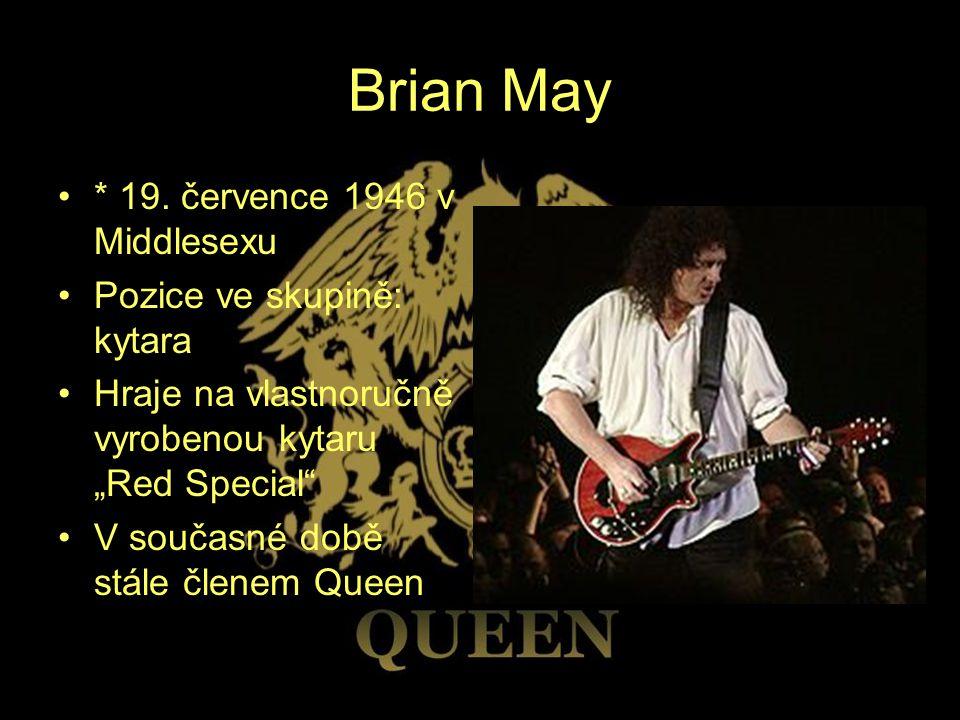 Brian May * 19. července 1946 v Middlesexu Pozice ve skupině: kytara