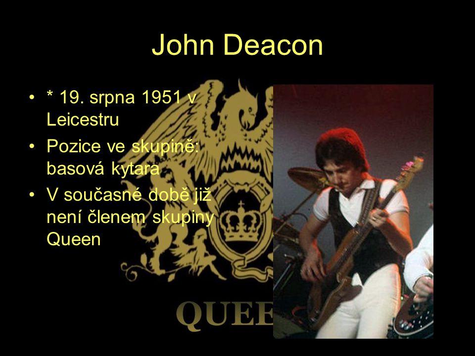 John Deacon * 19. srpna 1951 v Leicestru