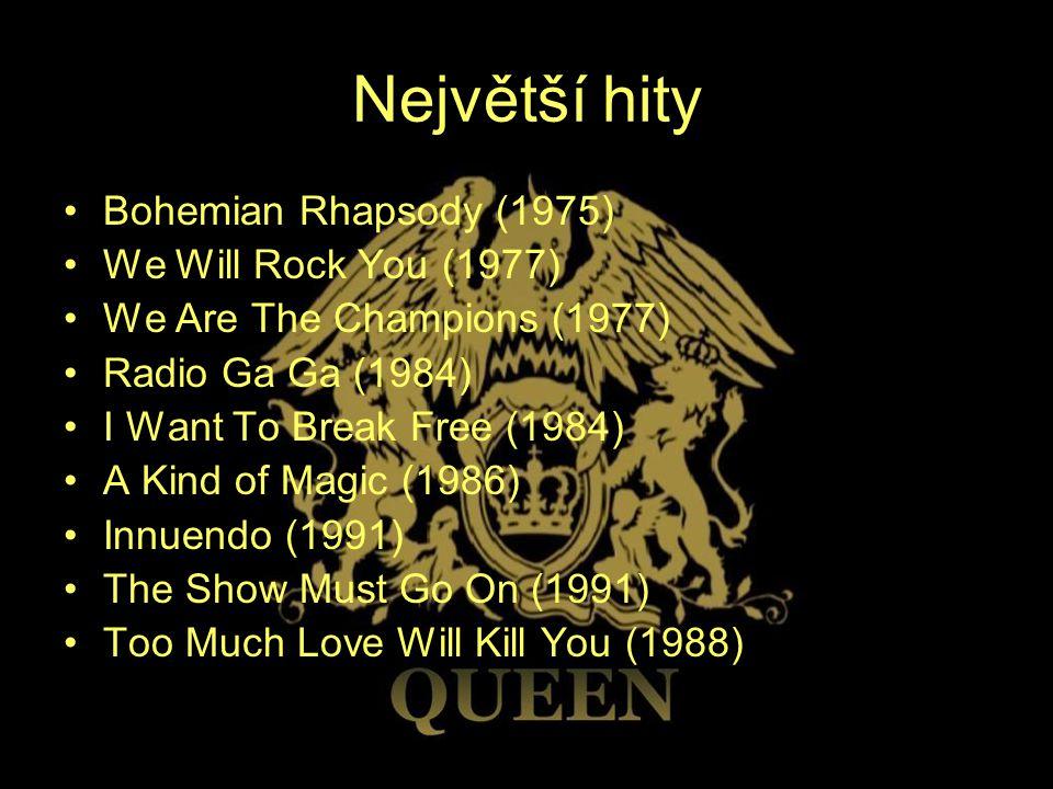 Největší hity Bohemian Rhapsody (1975) We Will Rock You (1977)