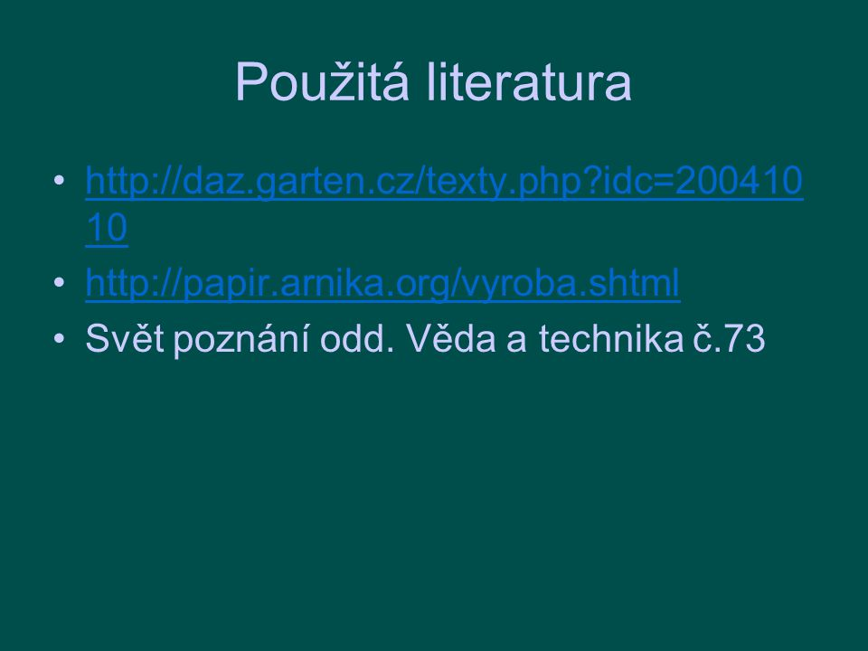 Použitá literatura http://daz.garten.cz/texty.php idc=20041010