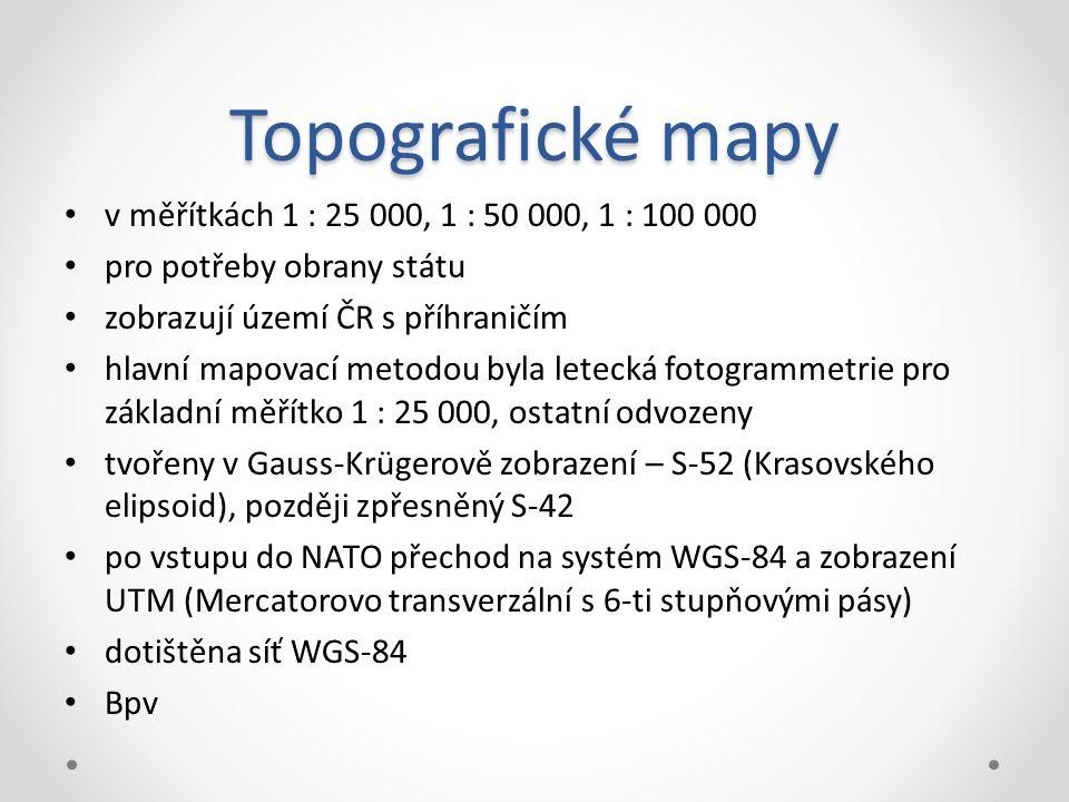 Topografické mapy v měřítkách 1 : 25 000, 1 : 50 000, 1 : 100 000