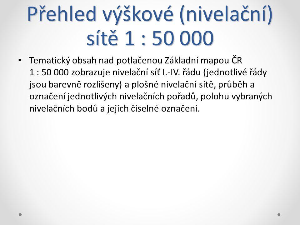 Přehled výškové (nivelační) sítě 1 : 50 000