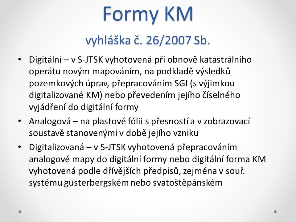 Formy KM vyhláška č. 26/2007 Sb.