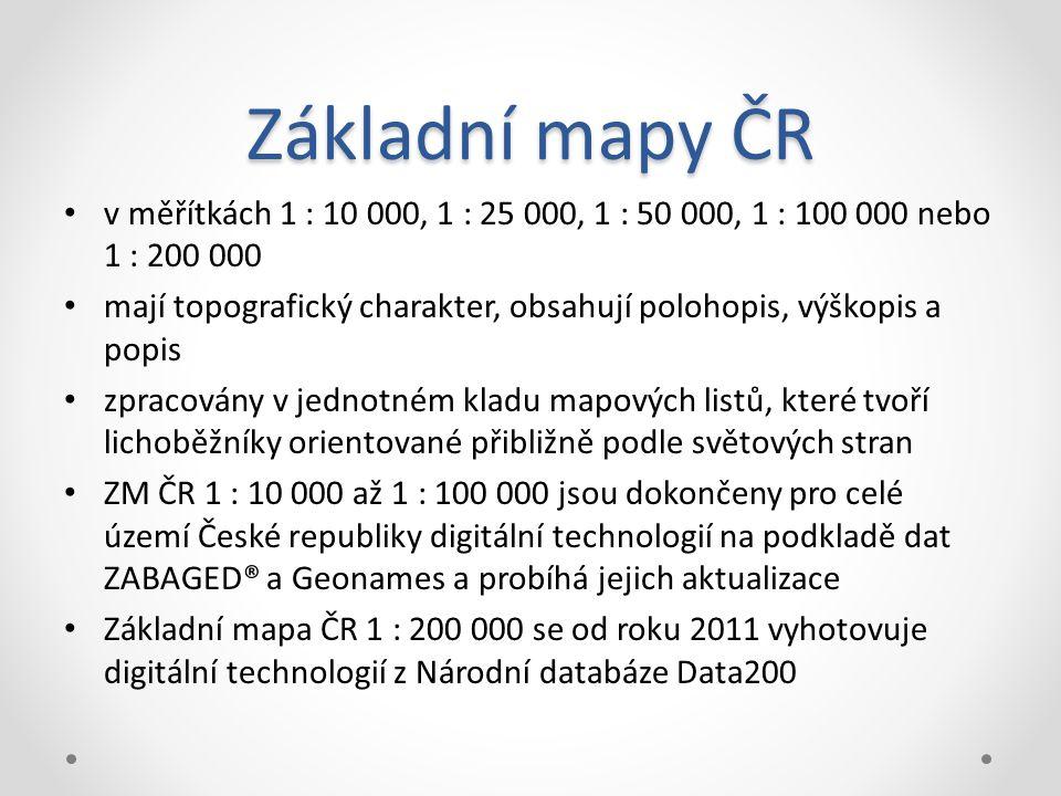 Základní mapy ČR v měřítkách 1 : 10 000, 1 : 25 000, 1 : 50 000, 1 : 100 000 nebo 1 : 200 000.