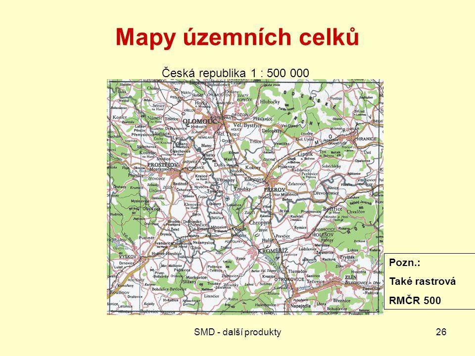 Mapy územních celků Česká republika 1 : 500 000 Pozn.: Také rastrová
