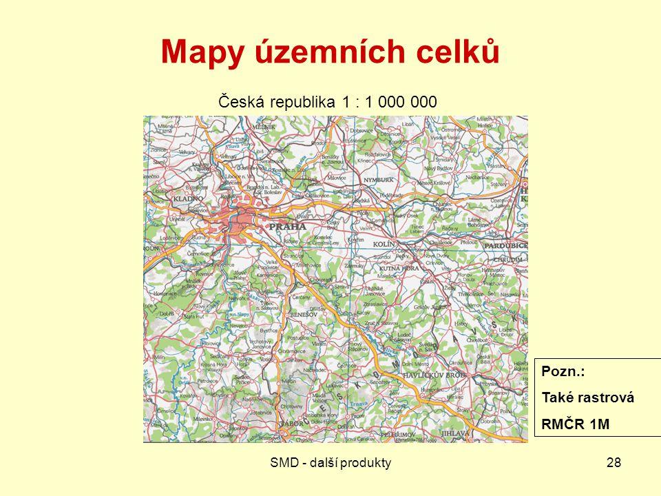 Mapy územních celků Česká republika 1 : 1 000 000 Pozn.: Také rastrová
