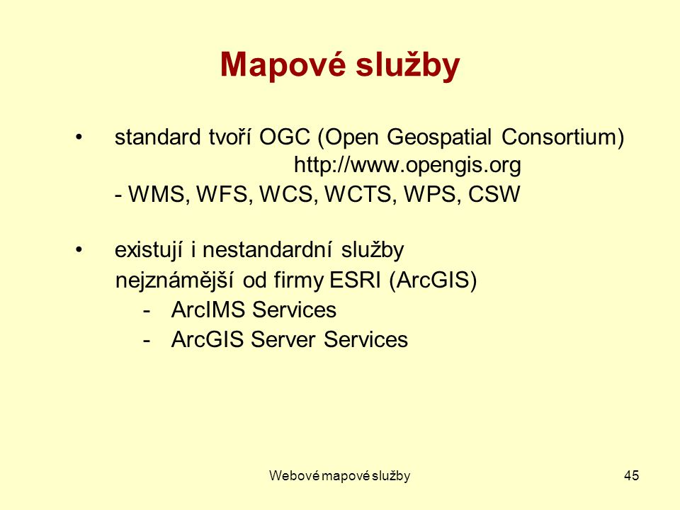 Mapové služby standard tvoří OGC (Open Geospatial Consortium)