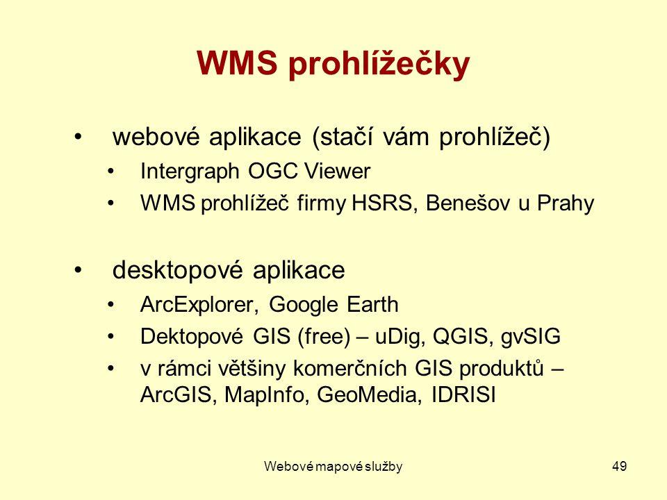 WMS prohlížečky webové aplikace (stačí vám prohlížeč)